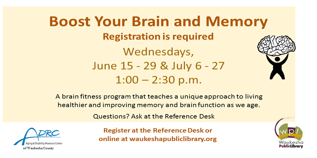 Boost Your Brain and Memory Registration Required Seven Week Course