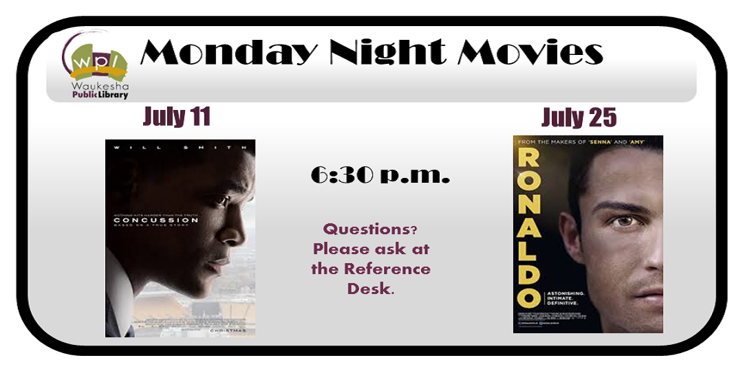 July 2016 movies at the Library: Concussion & Ronaldo
