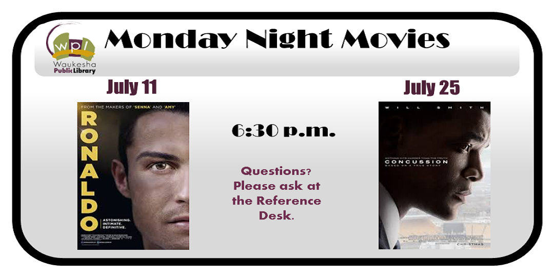 July 2016 Movies Ronaldo (July 11) and Concussion (July 25)