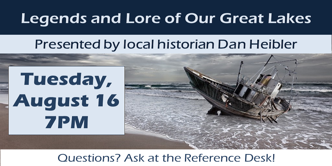 Legends and Lore of Our Great Lakes August 16, 2016 7PM
