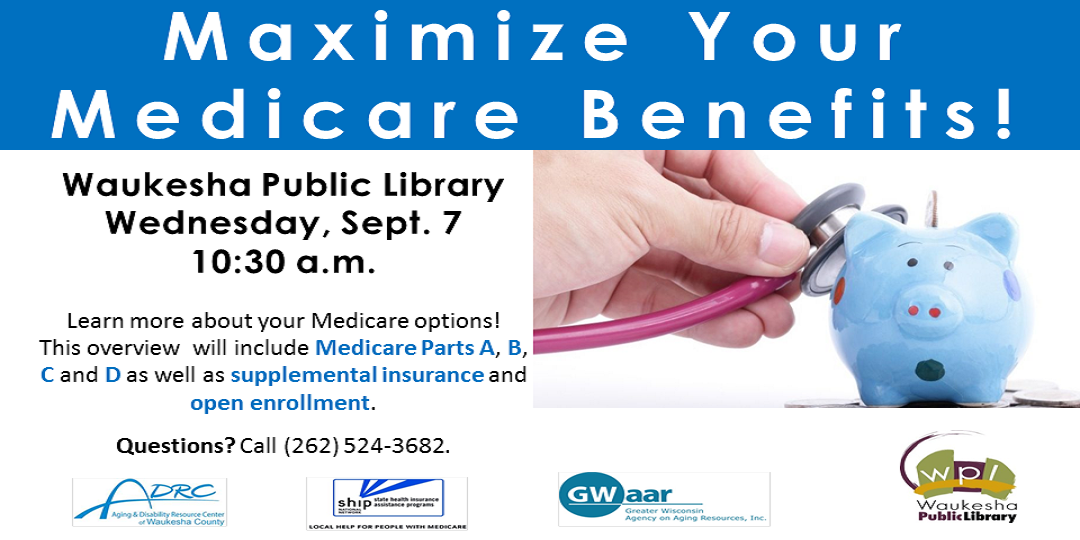 Maximize Your Medicare Benefits Wednesday September 7
