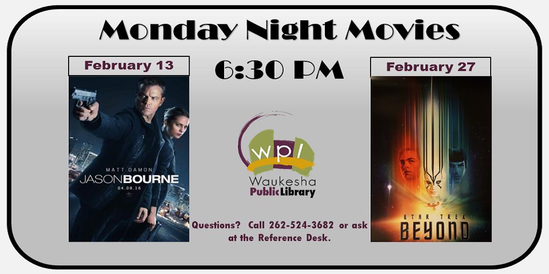 Monday Night Movies February 2017 - Jason Bourne and Star Trek: Beyond