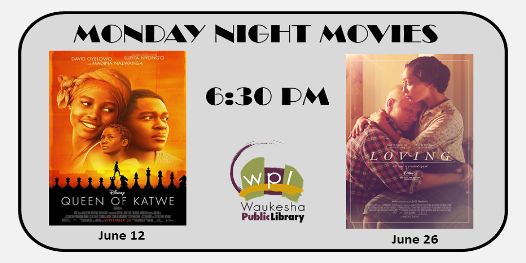 June 2017 Monday Night Movies; Queen of Katwe/Loving