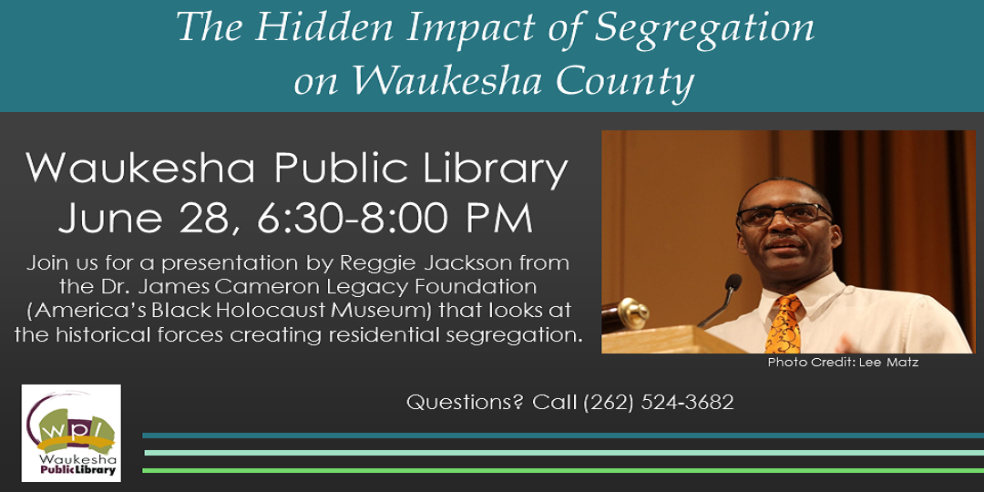 The Hidden Impact of Segregation on Waukesha County June 28 6:30PM