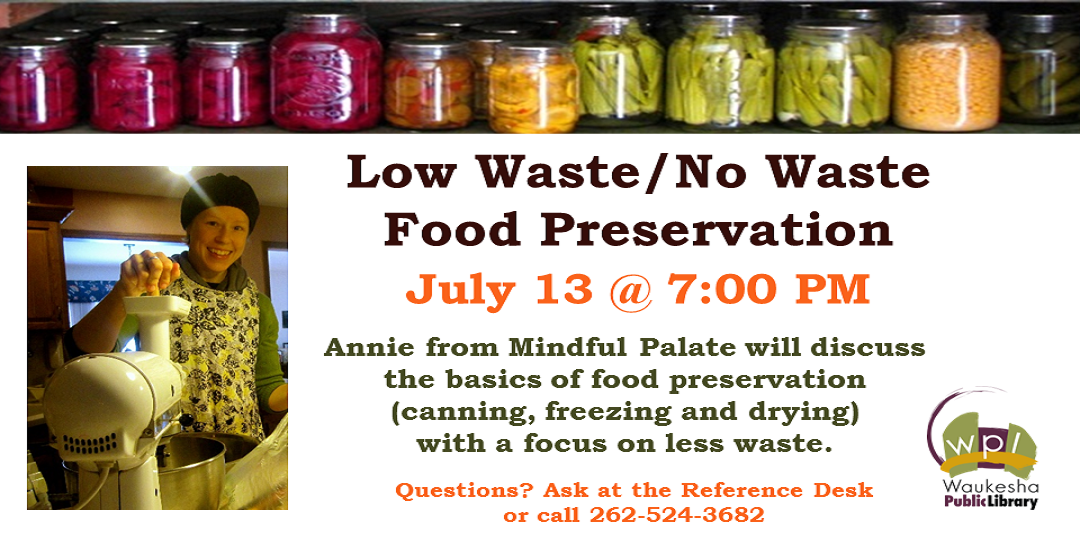 Low Waste/No Waste Food Preservation July 13 at 7:00PM