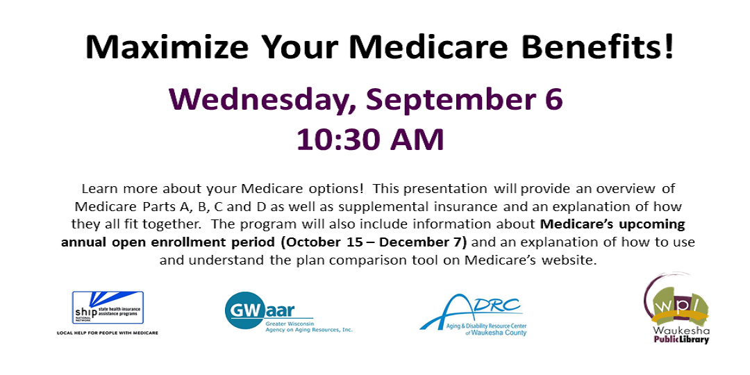 Maximize Your Medicare Benefits Wednesday September 6 10:30AM