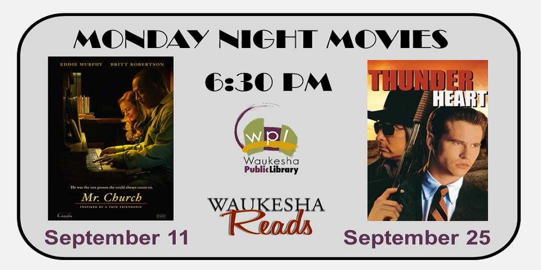 Monday Night Movies September 2017 Mr. Church / Thunder Heart